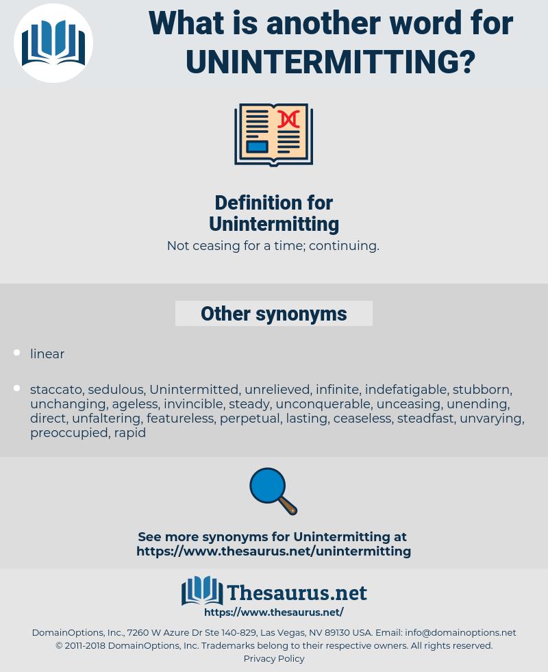Unintermitting, synonym Unintermitting, another word for Unintermitting, words like Unintermitting, thesaurus Unintermitting