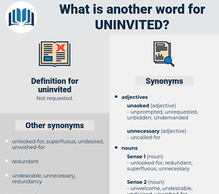 uninvited, synonym uninvited, another word for uninvited, words like uninvited, thesaurus uninvited