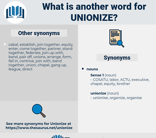 unionize, synonym unionize, another word for unionize, words like unionize, thesaurus unionize