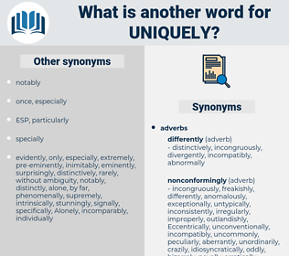 uniquely, synonym uniquely, another word for uniquely, words like uniquely, thesaurus uniquely