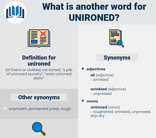 unironed, synonym unironed, another word for unironed, words like unironed, thesaurus unironed