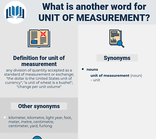 unit of measurement, synonym unit of measurement, another word for unit of measurement, words like unit of measurement, thesaurus unit of measurement
