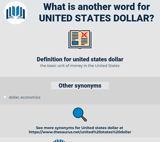 united states dollar, synonym united states dollar, another word for united states dollar, words like united states dollar, thesaurus united states dollar