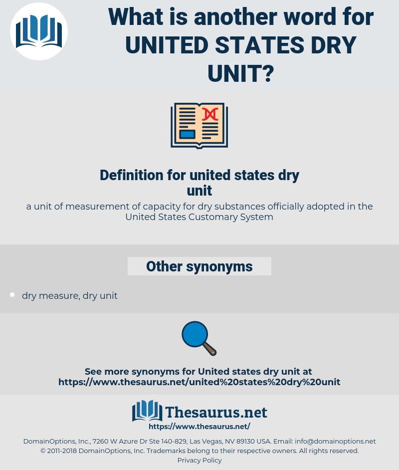 united states dry unit, synonym united states dry unit, another word for united states dry unit, words like united states dry unit, thesaurus united states dry unit