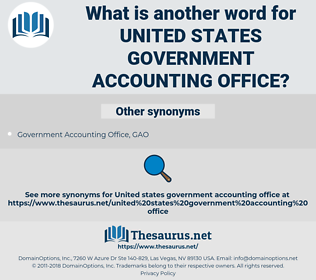 United States Government Accounting Office, synonym United States Government Accounting Office, another word for United States Government Accounting Office, words like United States Government Accounting Office, thesaurus United States Government Accounting Office