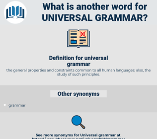 universal grammar, synonym universal grammar, another word for universal grammar, words like universal grammar, thesaurus universal grammar
