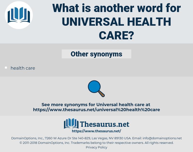 universal health care, synonym universal health care, another word for universal health care, words like universal health care, thesaurus universal health care