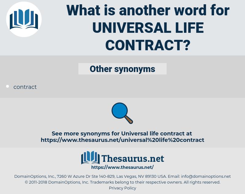 universal life contract, synonym universal life contract, another word for universal life contract, words like universal life contract, thesaurus universal life contract