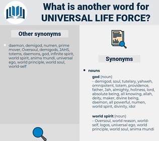 universal life force, synonym universal life force, another word for universal life force, words like universal life force, thesaurus universal life force