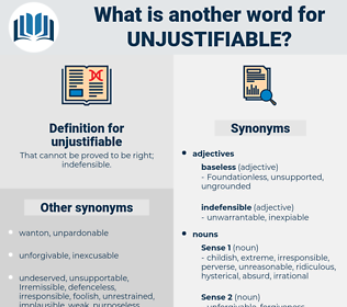 unjustifiable, synonym unjustifiable, another word for unjustifiable, words like unjustifiable, thesaurus unjustifiable