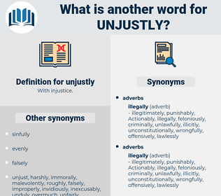 unjustly, synonym unjustly, another word for unjustly, words like unjustly, thesaurus unjustly