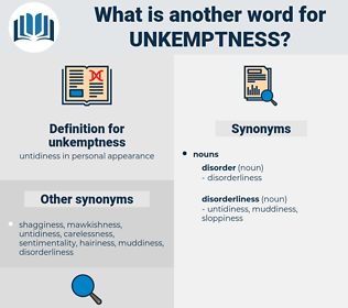 unkemptness, synonym unkemptness, another word for unkemptness, words like unkemptness, thesaurus unkemptness