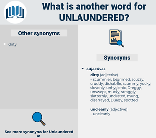 unlaundered, synonym unlaundered, another word for unlaundered, words like unlaundered, thesaurus unlaundered