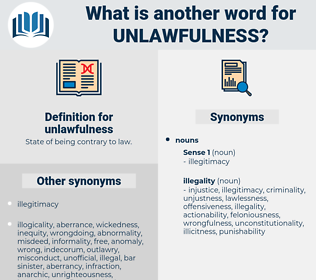 unlawfulness, synonym unlawfulness, another word for unlawfulness, words like unlawfulness, thesaurus unlawfulness