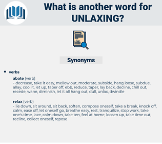 unlaxing, synonym unlaxing, another word for unlaxing, words like unlaxing, thesaurus unlaxing
