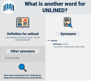 unlined, synonym unlined, another word for unlined, words like unlined, thesaurus unlined