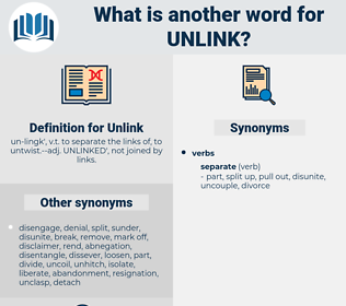 Unlink, synonym Unlink, another word for Unlink, words like Unlink, thesaurus Unlink