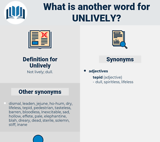 Unlively, synonym Unlively, another word for Unlively, words like Unlively, thesaurus Unlively