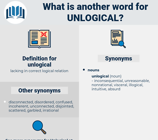 unlogical, synonym unlogical, another word for unlogical, words like unlogical, thesaurus unlogical