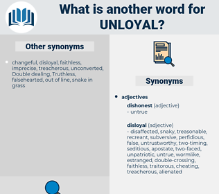 unloyal, synonym unloyal, another word for unloyal, words like unloyal, thesaurus unloyal