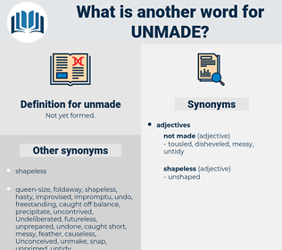 unmade, synonym unmade, another word for unmade, words like unmade, thesaurus unmade