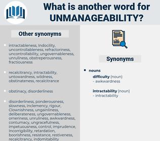 unmanageability, synonym unmanageability, another word for unmanageability, words like unmanageability, thesaurus unmanageability
