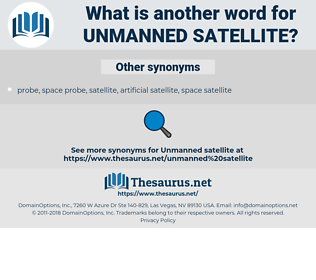unmanned satellite, synonym unmanned satellite, another word for unmanned satellite, words like unmanned satellite, thesaurus unmanned satellite