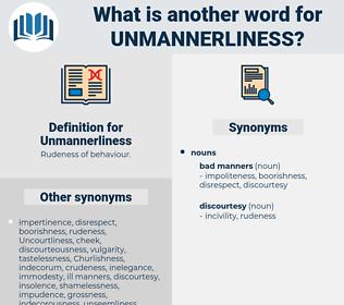 Unmannerliness, synonym Unmannerliness, another word for Unmannerliness, words like Unmannerliness, thesaurus Unmannerliness