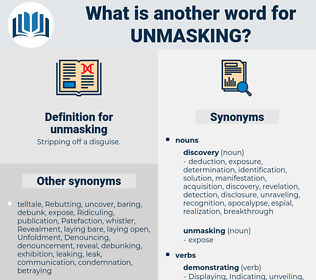 unmasking, synonym unmasking, another word for unmasking, words like unmasking, thesaurus unmasking