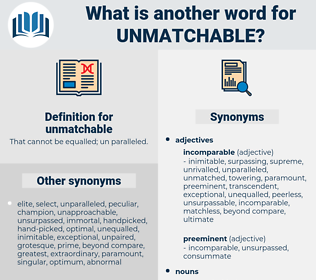 unmatchable, synonym unmatchable, another word for unmatchable, words like unmatchable, thesaurus unmatchable