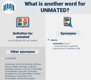 unmated, synonym unmated, another word for unmated, words like unmated, thesaurus unmated