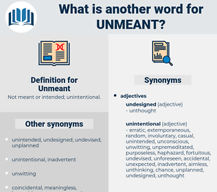Unmeant, synonym Unmeant, another word for Unmeant, words like Unmeant, thesaurus Unmeant