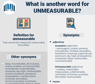 unmeasurable, synonym unmeasurable, another word for unmeasurable, words like unmeasurable, thesaurus unmeasurable