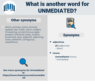unmediated, synonym unmediated, another word for unmediated, words like unmediated, thesaurus unmediated