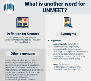 Unmeet, synonym Unmeet, another word for Unmeet, words like Unmeet, thesaurus Unmeet