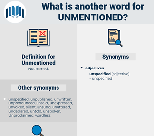 Unmentioned, synonym Unmentioned, another word for Unmentioned, words like Unmentioned, thesaurus Unmentioned