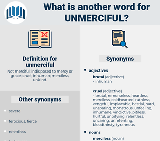unmerciful, synonym unmerciful, another word for unmerciful, words like unmerciful, thesaurus unmerciful