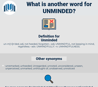 Unminded, synonym Unminded, another word for Unminded, words like Unminded, thesaurus Unminded
