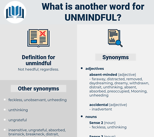 unmindful, synonym unmindful, another word for unmindful, words like unmindful, thesaurus unmindful