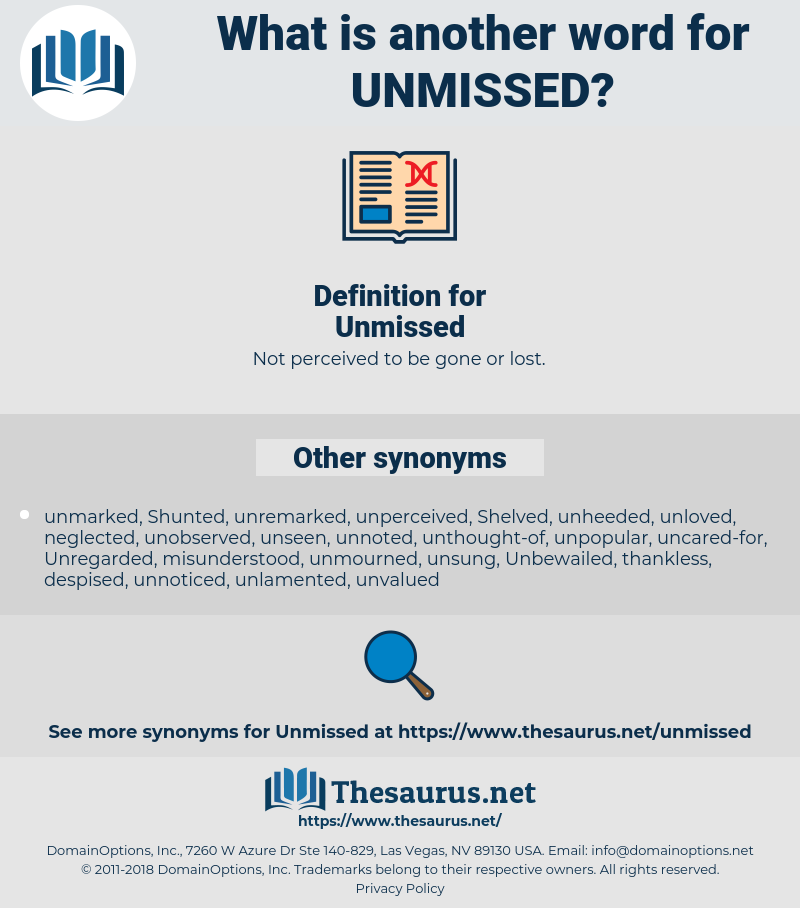 Unmissed, synonym Unmissed, another word for Unmissed, words like Unmissed, thesaurus Unmissed