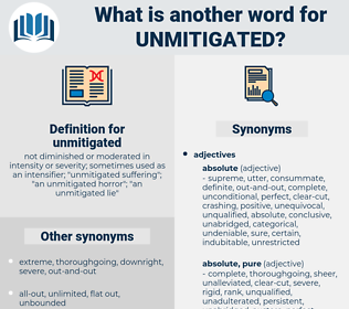 unmitigated, synonym unmitigated, another word for unmitigated, words like unmitigated, thesaurus unmitigated