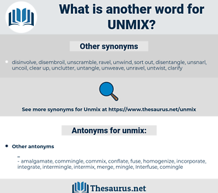 unmix, synonym unmix, another word for unmix, words like unmix, thesaurus unmix