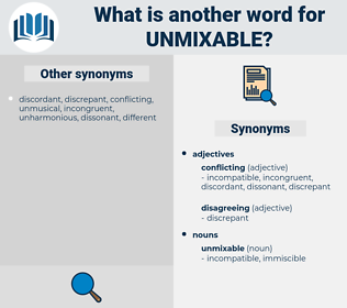 unmixable, synonym unmixable, another word for unmixable, words like unmixable, thesaurus unmixable