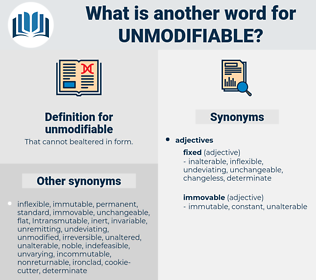 unmodifiable, synonym unmodifiable, another word for unmodifiable, words like unmodifiable, thesaurus unmodifiable