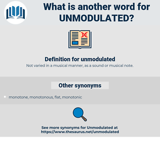 unmodulated, synonym unmodulated, another word for unmodulated, words like unmodulated, thesaurus unmodulated