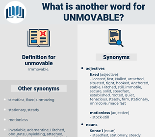 unmovable, synonym unmovable, another word for unmovable, words like unmovable, thesaurus unmovable