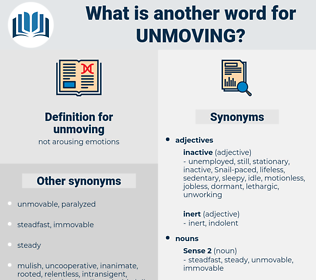 unmoving, synonym unmoving, another word for unmoving, words like unmoving, thesaurus unmoving