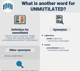 unmutilated, synonym unmutilated, another word for unmutilated, words like unmutilated, thesaurus unmutilated