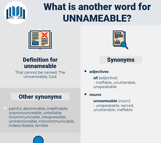 unnameable, synonym unnameable, another word for unnameable, words like unnameable, thesaurus unnameable