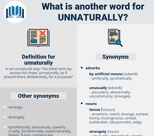 unnaturally, synonym unnaturally, another word for unnaturally, words like unnaturally, thesaurus unnaturally